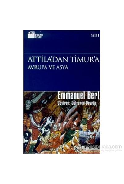 Attila'Dan Timur'A Avrupa Ve Asya (Ciltli)-Emmanuel Berl