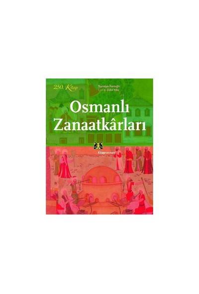 Osmanlı Zanaatkarları - Suraiya Faroqhi