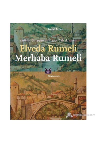 Elveda Rumeli Merhaba Rumeli-İsmail Arslan