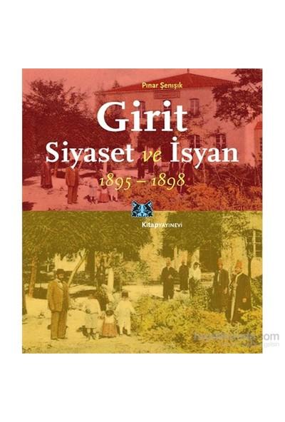 Girit, Siyaset Ve İsyan 1895-1898-Pınar Şenışık