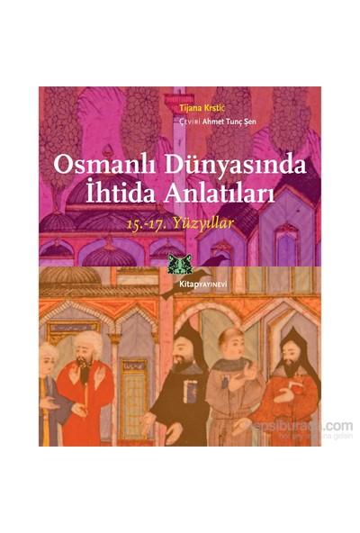 Osmanlı Dünyasında İhtida Anlatıları-Tijana Krstic