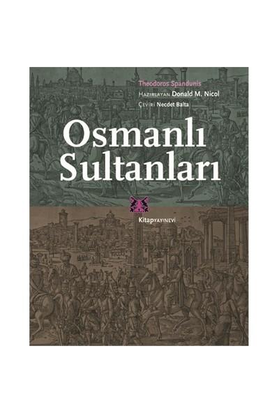 Osmanlı Sultanları-Theodoros Spandunis