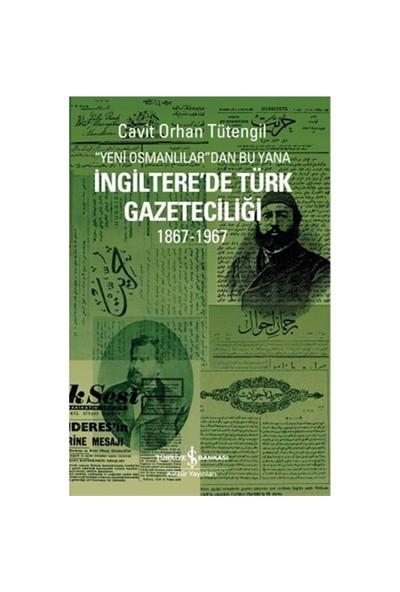 İngiltere'de Türk Gazeteciliği - Cavit Orhan Tütengil