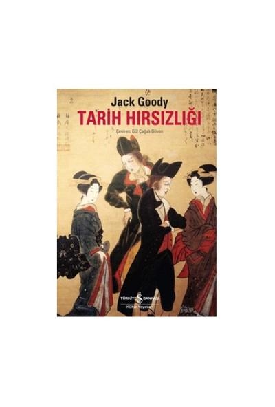 Tarih Hırsızlığı - Jack Goody