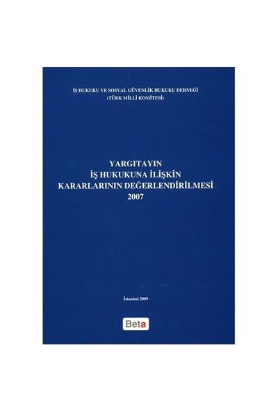 Yargıtayın İş Hukukuna İlişkin Kararlarının Değerlendirilmesi (2007)-Kolektif