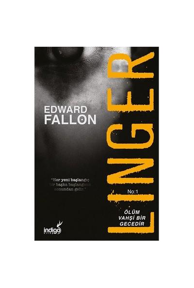 Linger: Ölüm Vahşi Bir Gecedir-Edward Fallon