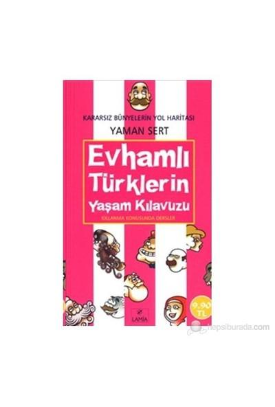 Evhamlı Türklerin Yaşam Kılavuzu (Cep Boy)-Yaman Sert