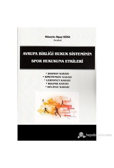 Avrupa Birliği Hukuk Sisteminin Spor Hukukuna Etkileri-Hüseyin Alpay Köse