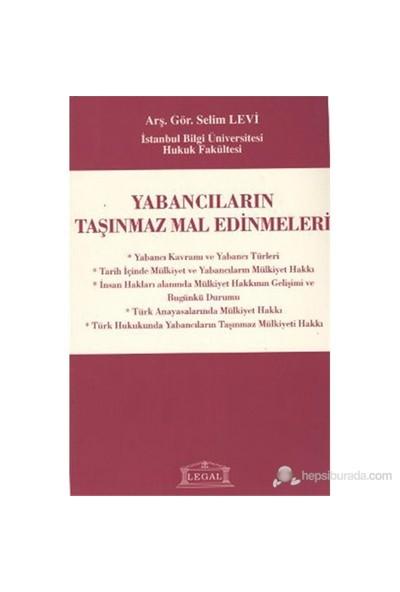 Yabancıların Taşınmaz Mal Edinmeleri-Selim Levi