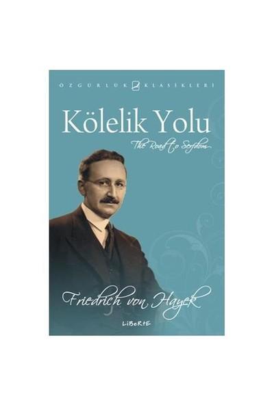 Kölelik Yolu - Friedrich A. Von Hayek