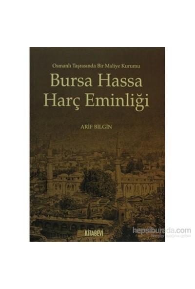 Bursa Hassa Harç Eminliği - Osmanlı Taşrasında Bir Maliye Kurumu-Arif Bilgin
