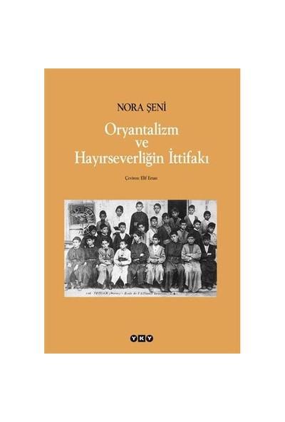 Oryantalizm Ve Hayırseverliğin İttifakı-Nora Şeni
