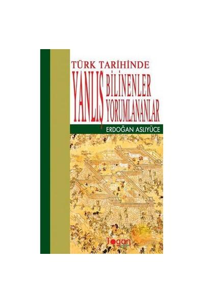 Türkiye Tarihinde Yanlış Bilinenler Yanlış Yorumlananlar