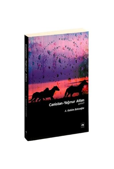 Canistan- Yağmur Atları-A. Rahim Balcıoğlu