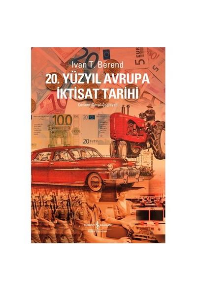 20. Yüzyıl Avrupa İktisat Tarihi - Ivan T. Berend