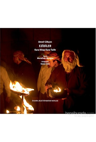Ezidiler, Kara Kitap Kara Talih (Metin + 130 Adet Renkli Fotoğraf)-Amed Gökçen