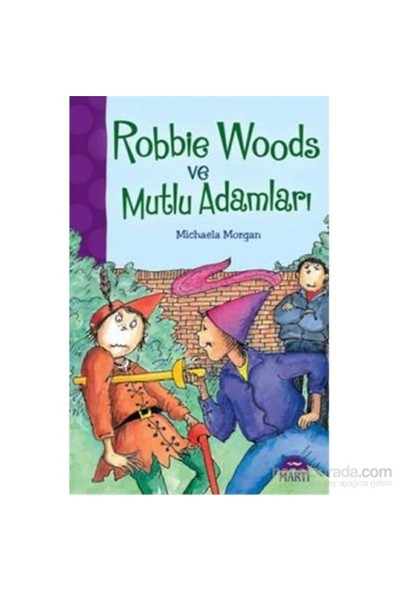 Robbie Woods Ve Mutlu Adamlar-Michaela Morgan