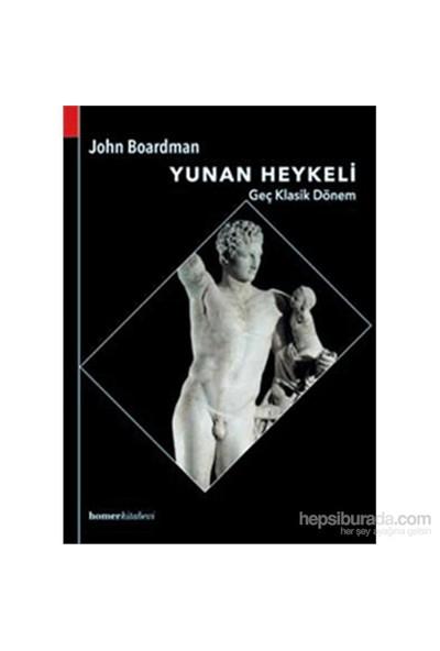 Yunan Heykeli - Geç Klasik Dönem - John Boardman