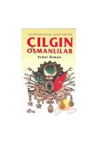 Çılgın Osmanlılar - Kahramanlık Gelenektir