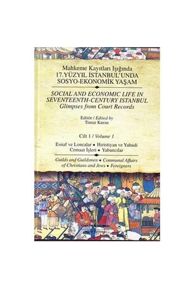 Mahkeme Kayıtları Işığında 17.Yüzyıl İstanbul'unda Sosyo-Ekonomik Yaşam - Cilt 1