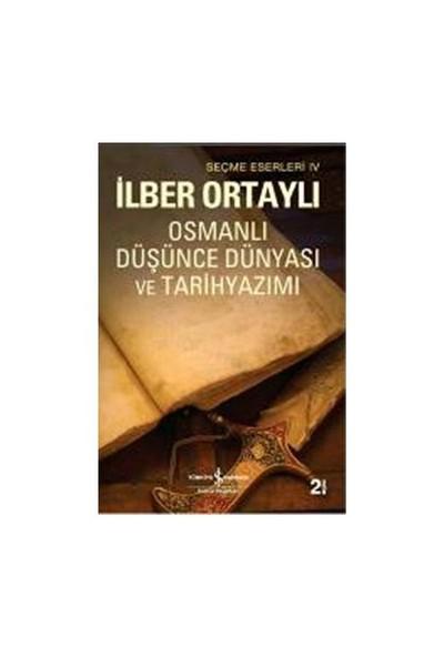Osmanlı Düşünce Dünyası ve Tarih Yazımı - İlber Ortaylı