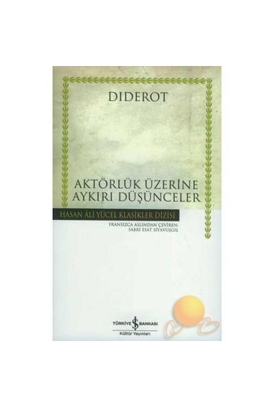 Aktörlük Üzerine Aykırı Düşünceler (Ciltsiz) - Denis Diderot