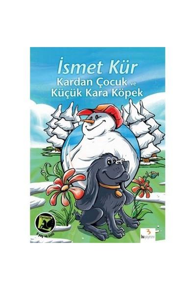 Kardan Çocuk ve Küçük Kara Köpek - İsmet Kür