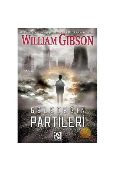 Geleceğin Partileri-William Gibson