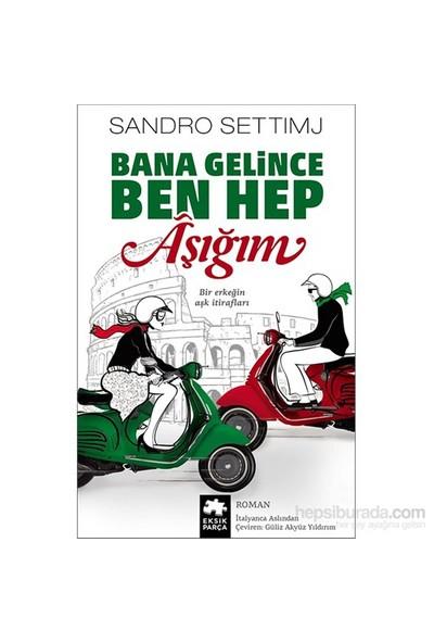 Bana Gelince Ben Hep Aşığım-Sandro Settimj