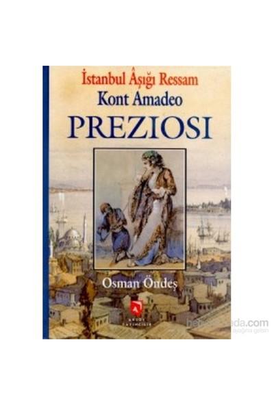 İstanbul Aşığı Ressam Kont Amadeo Preziosi
