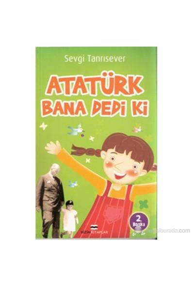 Atatürk Bana Dedi Ki-Sevgi Tanrısever