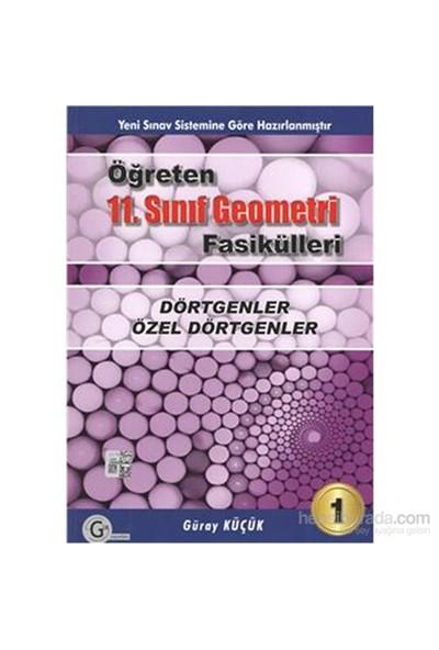Gür Öğreten 11.Sınıf Geometri Fasikülleri Dörtgenler Özel Dörtgenler-Güray Küçük
