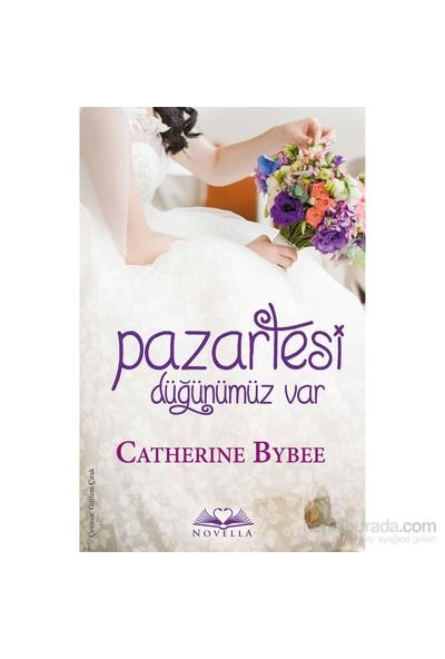 Pazartesi Düğünümüz Var-Catherine Bybee