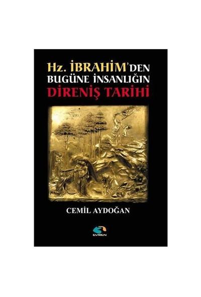 Hz. İbrahim'den Bugüne İnsanlığın Direniş Tarihi