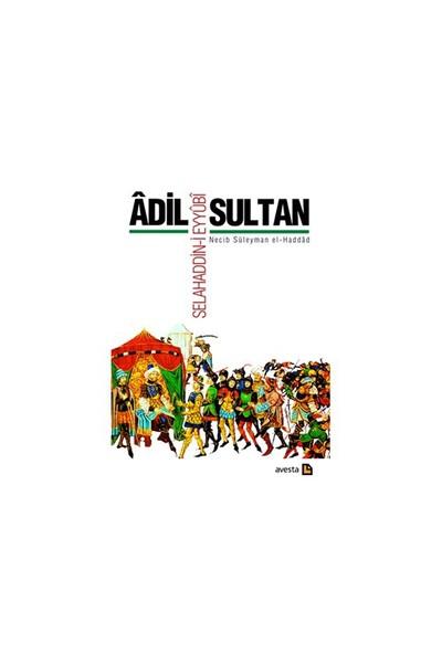 Adil Sultan: Selahaddin-i Eyyübi Necib Süleyman el-Haddad