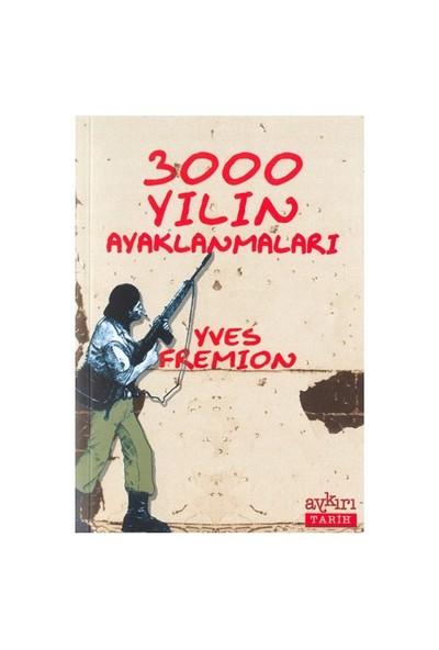 3000 Yılın Ayaklanmaları-Yves Fremion