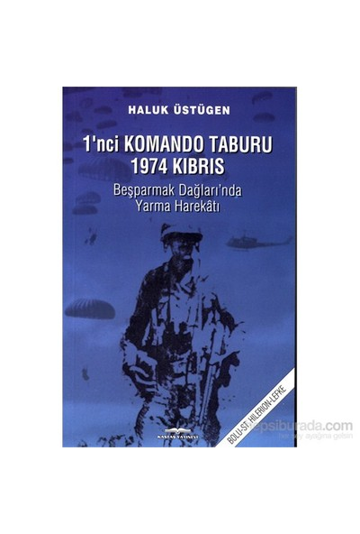 1'Nci Komando Taburu 1974 Kıbrıs-Haluk Üstügen