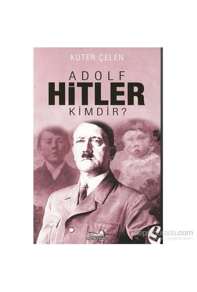 Adolf Hitler Kimdir? - Kuter Çelen