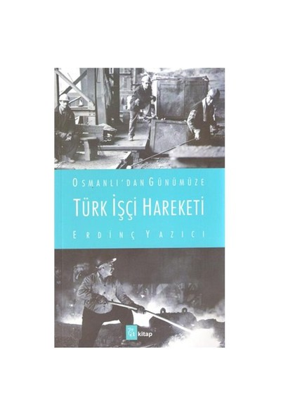 Osmanlıdan Günümüze Türk İşçi Hareketi