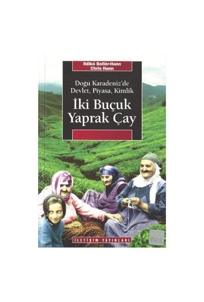 İki Buçuk Yaprak Çay / Doğu Karadeniz'e Devlet, Piyasa, Kimlik