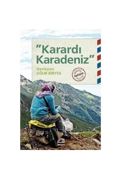 """""""Karardı Karadeniz""""-Uğur Biryol"""