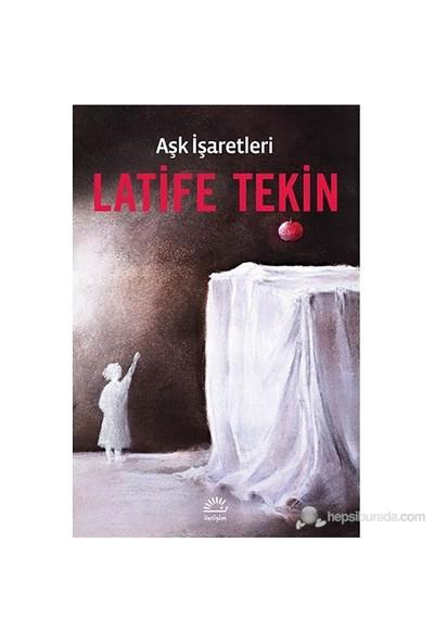 Aşk İşaretleri-Latife Tekin
