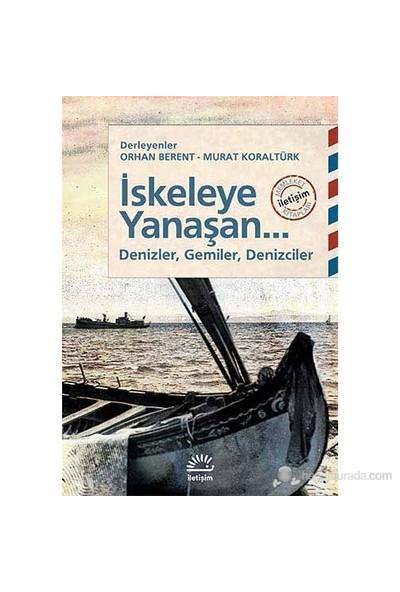 İskeleye Yanaşan... - (Denizler, Gemiler, Denizciler)-Derleme
