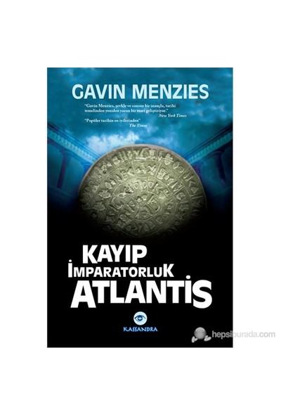 Kayıp İmparatorluk Atlantis-Gavin Menzies