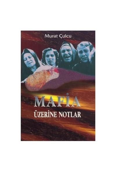 MAFİA ÜZERİNE NOTLAR