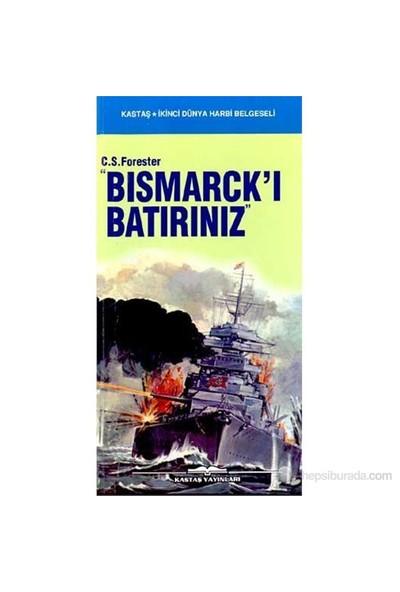 """""""Bismarck'I Batırınız""""-C. S. Forester"""