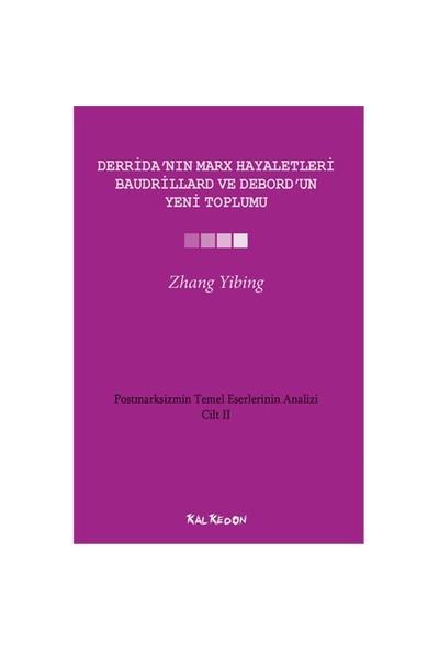 Derrida'Nın Marx Hayaletleri, Baudrillard Ve Debord'Un Yeni Toplumu-Zhang Yibing