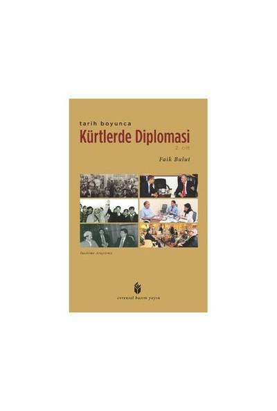 Tarih Boyunca Kürtlerde Diplomasi (2. Cilt)-Faik Bulut