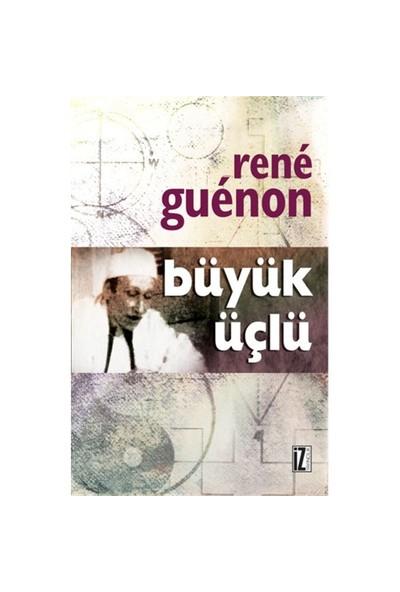 Büyük Üçlü-Rene Guenon
