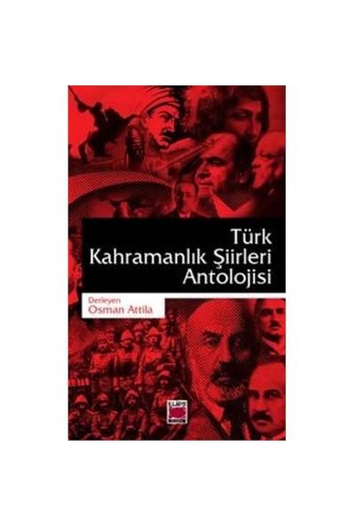 Türk Kahramanlık Şiirleri Antolojisi - Osman Attila